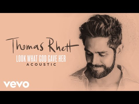 Thomas Rhett - Look What God Gave Her (Acoustic / Audio)