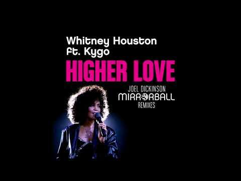 Whitney Houston ft. Kygo - Higher Love (Joel Dickinson Mirrorball Mix)