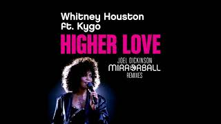 Whitney Houston Ft. Kygo   Higher Love (Joel Dickinson Mirrorball Mix)
