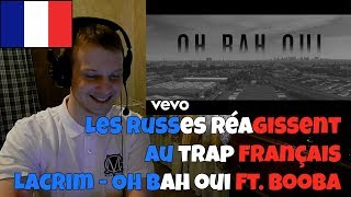 RUSSIANS REACT TO FRENCH TRAP | Lacrim   Oh Bah Oui Ft. Booba | REACTION TO FRENCH TRAP
