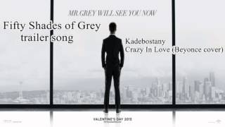 Fifty Shades of Grey original trailer soundtrack / Kadebostany – Crazy In Love (Beyoncé cover)
