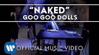 Naked - Goo Goo Dolls  (Video)