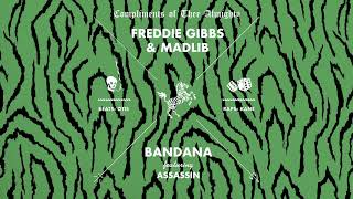 Freddie Gibbs and Madlib - Bandana featuring Assassin