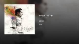 Grow Till Tall