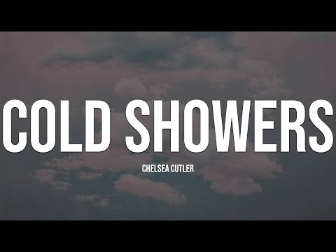Chelsea Cutler - Cold Showers (Lyrics)
