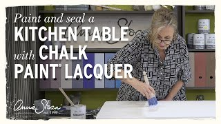 How To Paint And Lacquer A Kitchen Table With Chalk Paint®