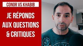 CONOR VS KHABIB : JE RÉPONDS AUX QUESTIONS & CRITIQUES
