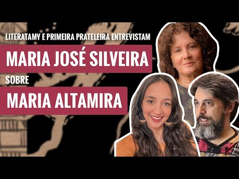MARIA ALTAMIRA, com Maria José Silveira e Humberto Conzo Jr. | LiteraTamy