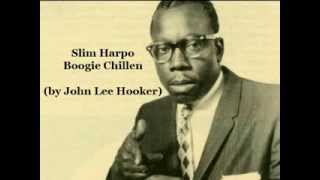 Slim Harpo - Boogie Chillen (by John Lee Hooker)