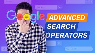 How to Google with Advanced Search Operators (9 Actionable Tips)