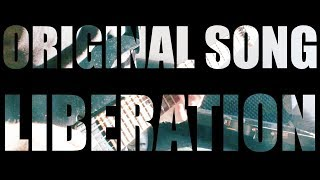 Original Song - LIBERATION