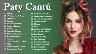 Los Mejores Canciones De Paty Cantú - Paty Cantú Grandes Exitos 2018