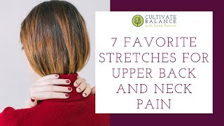 7 Favorite Pain Relieving Stretches for Neck and Upper Back Pain and Soreness
