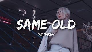 SHY Martin   Same Old (Lyrics)