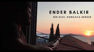Ender BALKIR - Bir Kızıl Goncaya Benzer (Ayvalık- Barbara Sanat Evi Penceresi)