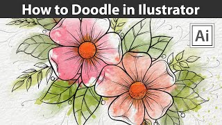 Adobe Illustrator Drawing - How To Doodle Flowers And Leaves With Watercolor Splashes