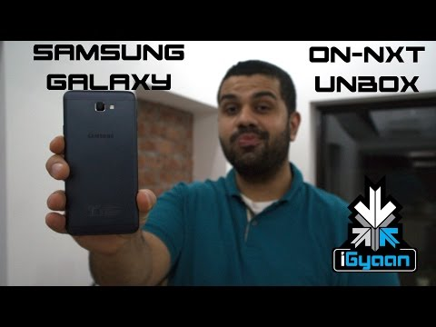 Samsung Galaxy On Nxt Unboxing And Hands on Review - iGyaan