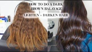 DARK BROWN BALAYAGE - HOW TO DARKEN AND LIGHTEN HAIR AT THE SAME TIME