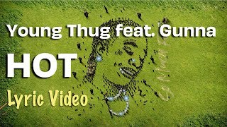 Young Thug - Hot feat. Gunna (LYRICS)   So Much Fun