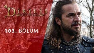 episode 103 from Dirilis Ertugrul