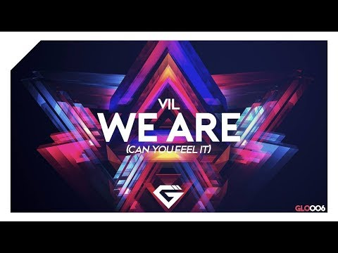 Vil – We are (Can you feel it)