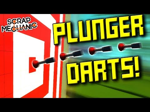 Actual Working Plunger Darts? [Plunger Mod] - Scrap Mechanic Gameplay