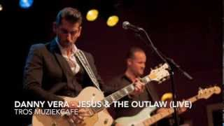 Danny Vera - Jesus & The Outlaw video