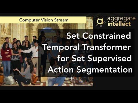 Set Constrained Temporal Transformer for Set Supervised Action Segmentation