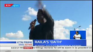 Raila's 'Oath':Raila Odinga say he will be sworn in as the president
