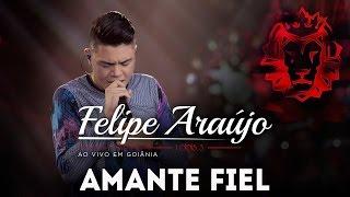 Felipe Araújo - Amante Fiel   DVD 1dois3