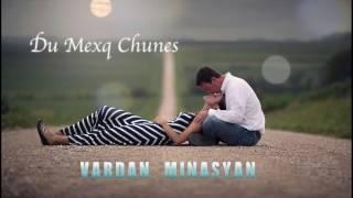 Vardan Minasyan -  Du Mexq Chunes //Audio//2017/New