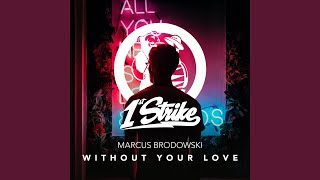 Without Your Love (Extended Mix)