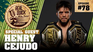 #78 Henry Cejudo | Real Quick With Mike Swick Podcast