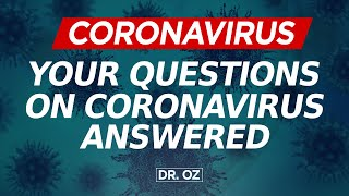 Your Questions  On Coronavirus Answered