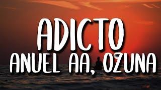 Anuel AA, Ozuna, Tainy - Adicto (Letra/Lyrics)