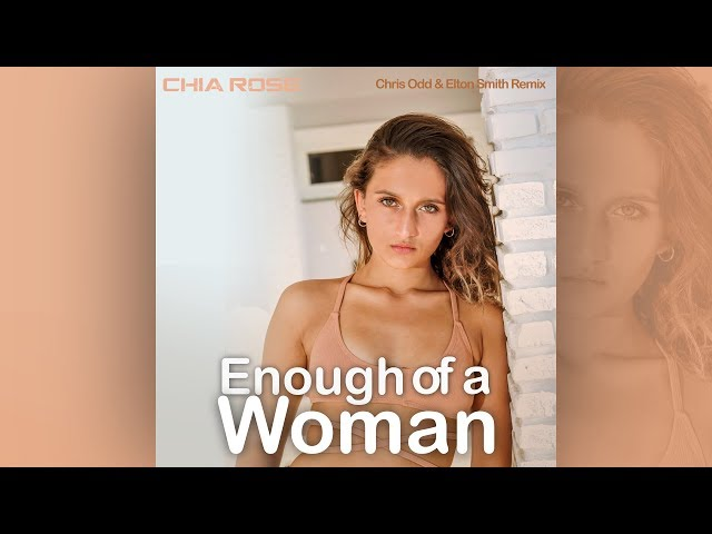 Chia Rose - Enough Of A Woman (Chris Odd & Elton Smith Remix) [Official]