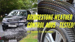 Bridgestone Weather Control A005 All-Season Tyre Review - Wet Weather Test!