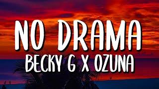Becky G x Ozuna - No Drama (Letra/Lyrics)