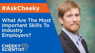 🔴 WHAT ARE THE MOST IMPORTANT TRANSFERABLE SKILLS TO INDUSTRY EMPLOYERS?🤔 #ASKCHEEKY