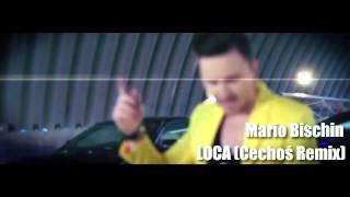 Mario Bischin - LOCA (Cechoś Remix) [HD] [FREE DOWNLOAD]