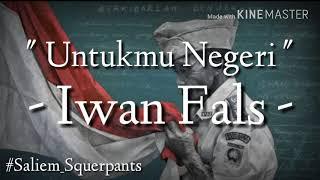 Iwan Fals - Untukmu Negeri (Lirik)