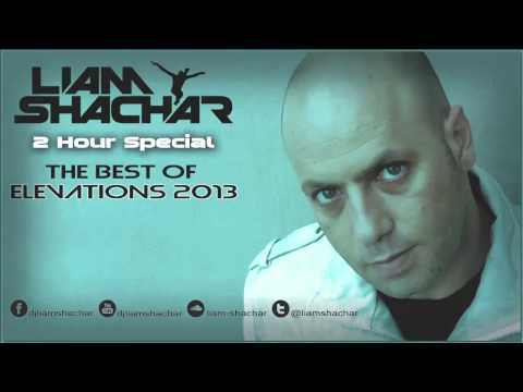 Liam Shachar - The Best of Elevations '2013' (The best Trance Music of 2013)