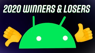 Android Winners + Losers of 2020!