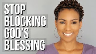 3 Signs You Are Blocking God's Blessing