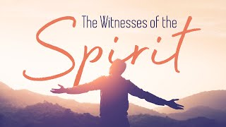 The Witnesses of the Spirit