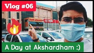 Vlog_06: A Day at Akshardham Temple | Aadhar Card Verification | Travel Vlog | Corona Era.🔥✌🏽