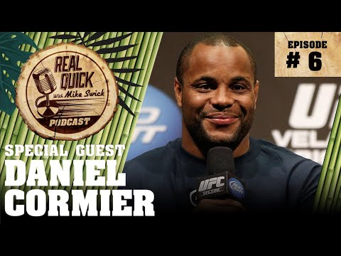 EP #6: Daniel Cormier – The Real Quick With Mike Swick Podcast