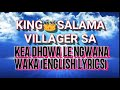 King Salama x Villager SA_Kea dhowa le ngwana waka new hit 2K19[ENGLISH LYRICS]