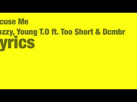 Excuse Me- Mozzy, Yhung T.O ft. Too $hort, Dcmbr (lyrics)