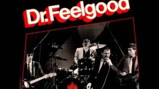 Dr Feelgood - I've Got News For You